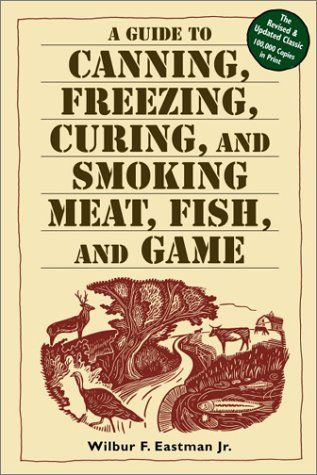 A Guide to Freezing, Curing and Smoking Meat, Fish and Game