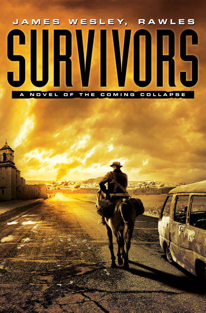 Survivors: A Novel Of The Coming Collapse by James Rawles